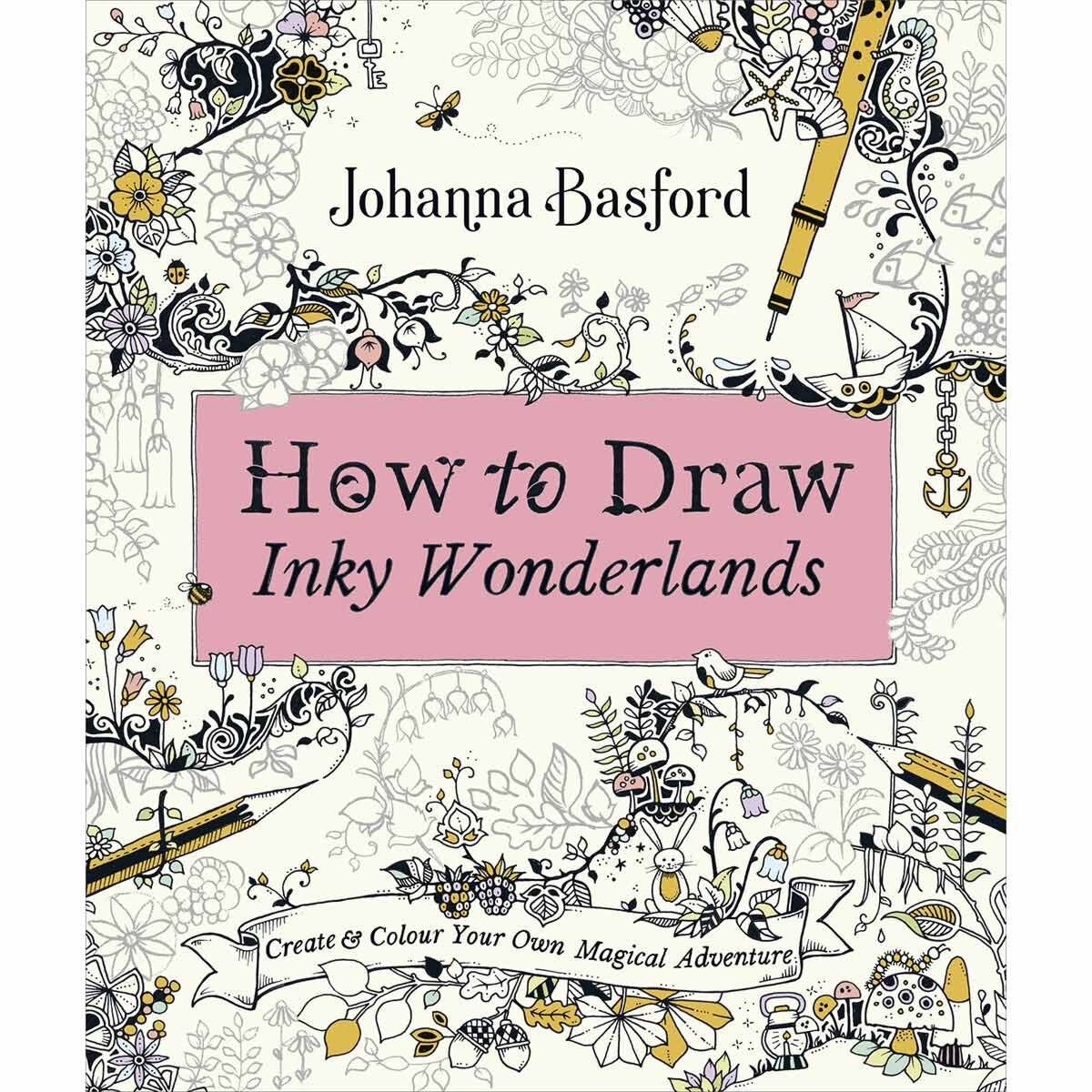 Johanna Basfords How to Draw Inky Wonderlands Colouring Book