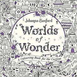 Johanna Basford Worlds of Wonder Colouring Book