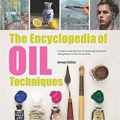 Encyclopedia of Oil Techniques by Jeremy Galton