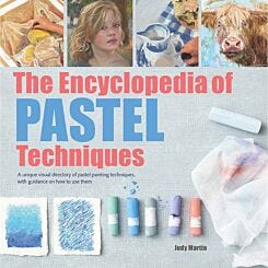 Encyclopedia of Pastel Techniques by Judy Martin
