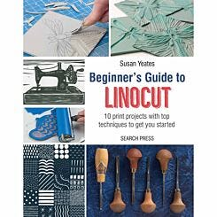 Beginners Guide to Linocut by Susan Yeates