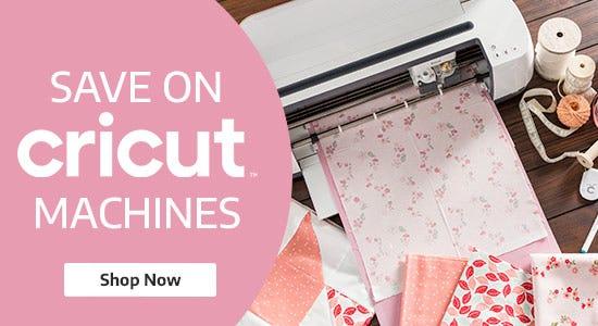 Save on Cricut Machines